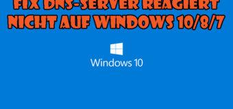 """5 Tricks zum Reparieren """"DNS-Server reagiert nicht Fehler"""" in Windows 10 PC / Laptop"""