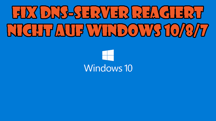 Fix DNS-Server reagiert nicht auf Windows 10/8/7