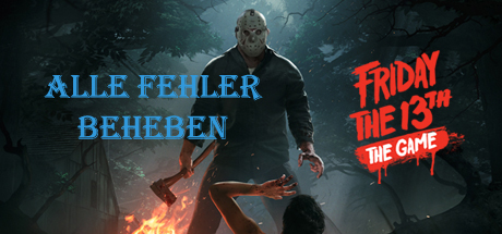 Alle Fehler beheben Friday the 13th