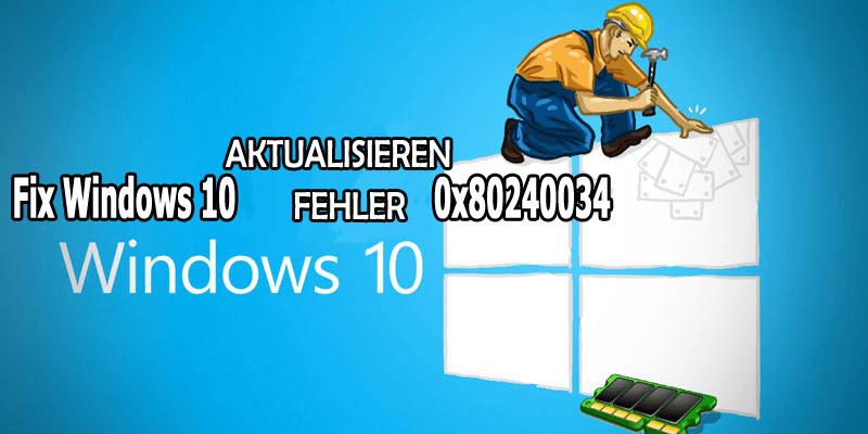 Fehler 0x80240034