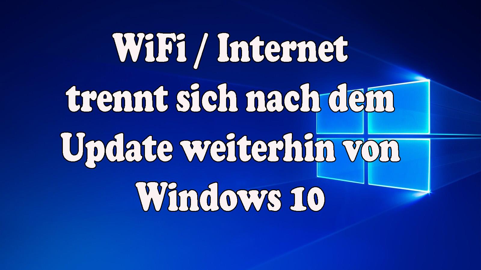 WLAN wird unter Windows 10 weiterhin getrennt