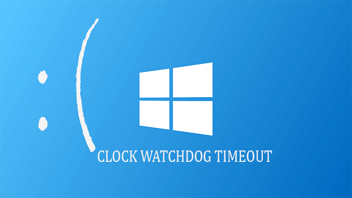 lösen Lösen Clock_Watchdog_Timeout Fehler in Windows 10