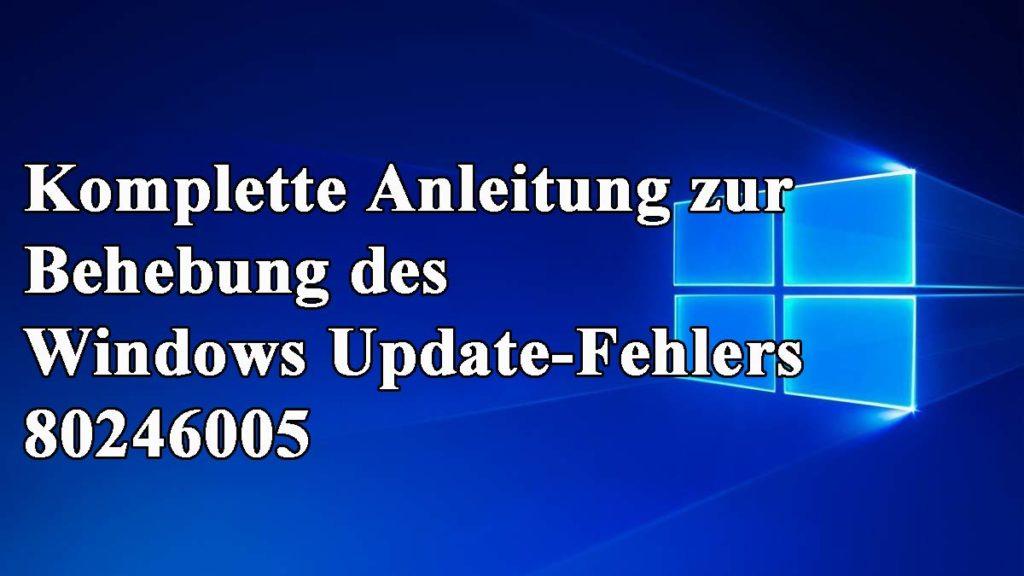 Windows Update Fehler 80246005