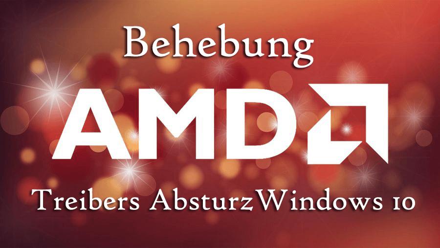 Amd Treiber Windows 10 Probleme