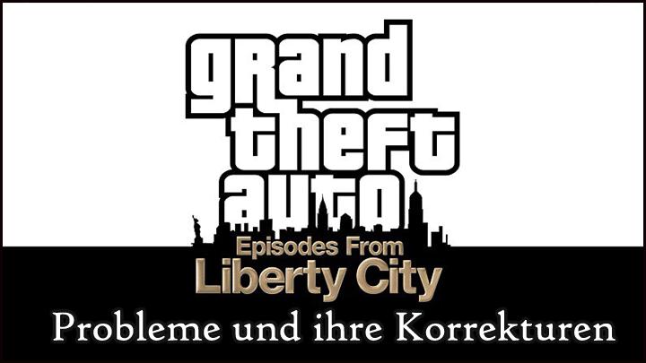 beheben GTA: Episodes from Liberty City auf Windows 10