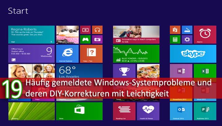 19 Häufig gemeldete Windows-Systemprobleme und deren DIY-Korrekturen mit Leichtigkeit